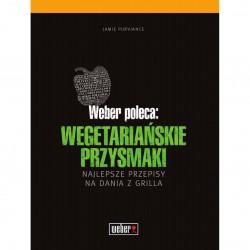 """Weber Książka: """"Weber poleca: Wegetariańskie przysmaki"""""""