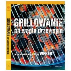 """Weber Książka: """"Weber poleca: Grillowanie na węglu drzewnym"""""""
